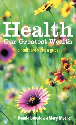 Health Our Greatest Wealth