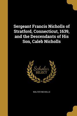SERGEANT FRANCIS NICHOLLS OF S