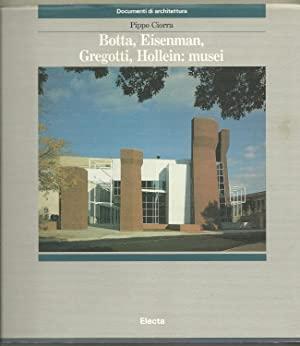 Botta, Eisenman, Gregotti, Hollein: musei