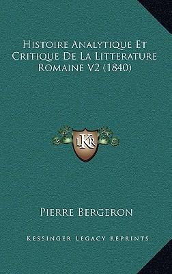 Histoire Analytique Et Critique de La Litterature Romaine V2 (1840)