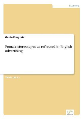 Female stereotypes as reflected in English advertising