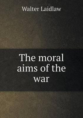 The Moral Aims of the War