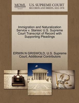 Immigration and Naturalization Service V. Stanisic U.S. Supreme Court Transcript of Record with Supporting Pleadings