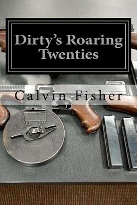 Dirty's Roaring Twenties