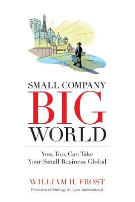 Small Company. Big World.