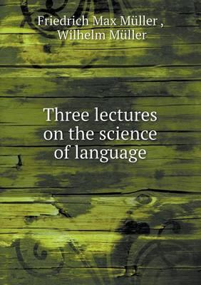 Three Lectures on the Science of Language
