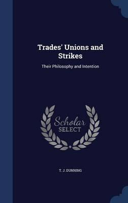 Trades' Unions and Strikes