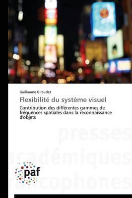 Flexibilite du Systeme Visuel