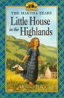 Little House in the Highlands: Martha Years