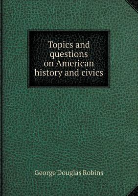 Topics and Questions on American History and Civics