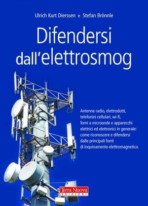 Difendersi dall'elettrosmog. Quali sono i rischi e come ci si può difendere dagli effetti nocivi di antenne radio, elettrodotti, cellulari, wi-fi, forni...