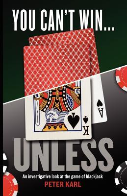 You Can't Win...Unless an Investigative Look at the Game of Blackjack
