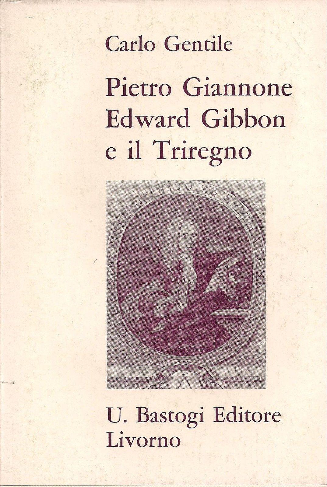 Pietro Giannone, Edward Gibbon e il Triregno