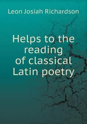 Helps to the Reading of Classical Latin Poetry