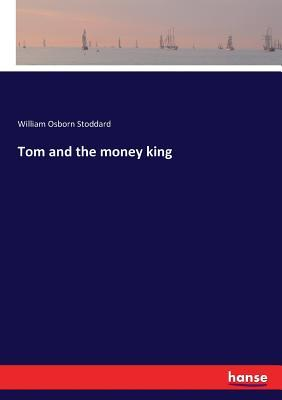 Tom and the money king