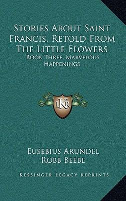 Stories about Saint Francis, Retold from the Little Flowers