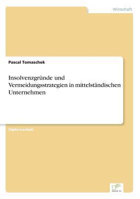 Insolvenzgründe und Vermeidungsstrategien in mittelständischen Unternehmen