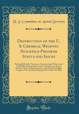Destruction of the U. S. Chemical Weapons Stockpile-Program Status and Issues