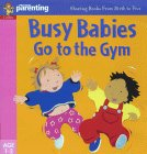 Busy Babies Go to the Gym