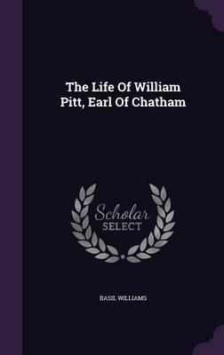 The Life of William Pitt, Earl of Chatham