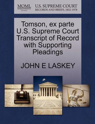 Tomson, Ex Parte U.S. Supreme Court Transcript of Record with Supporting Pleadings