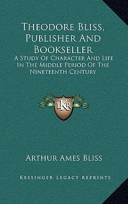 Theodore Bliss, Publisher and Bookseller