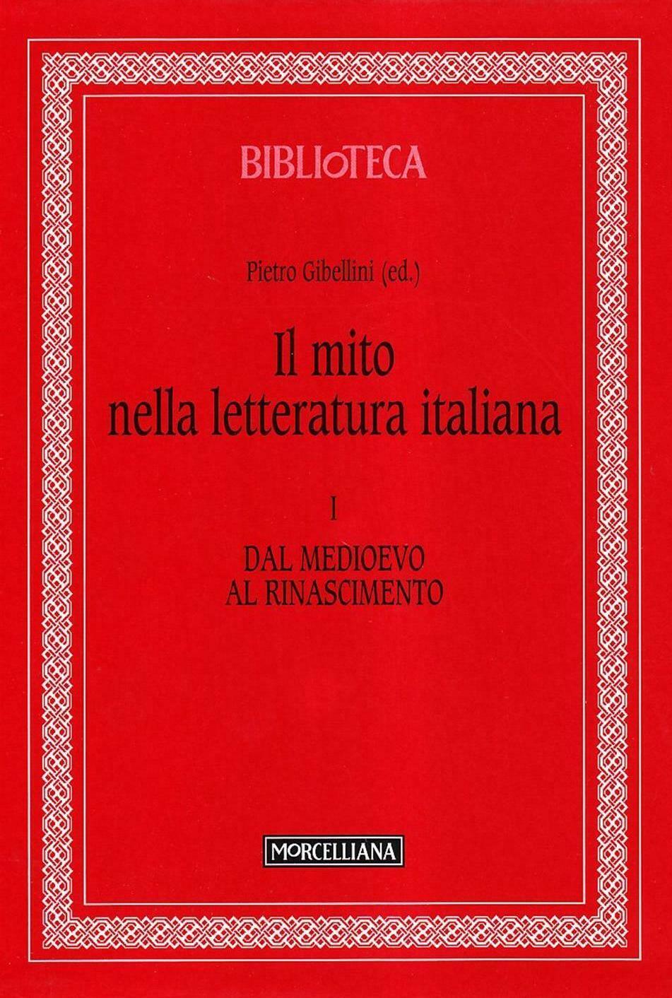 Il mito nella letteratura italiana / Dal Medioevo al Rinascimento