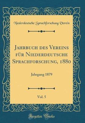 Jahrbuch des Vereins für Niederdeutsche Sprachforschung, 1880, Vol. 5
