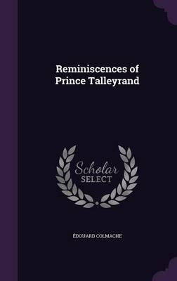 Reminiscences of Prince Talleyrand