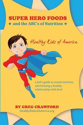 Super Hero Foods and The ABC's Of Nutrition