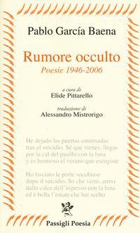 Rumore occulto. Poesie 1946-2006