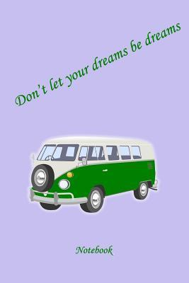Don't Let Your Dream...