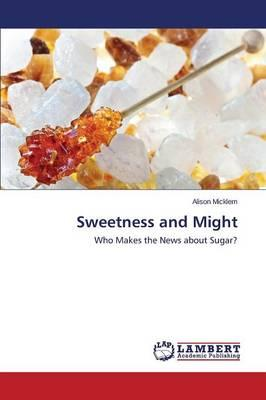 Sweetness and Might
