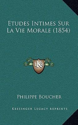Etudes Intimes Sur La Vie Morale (1854)