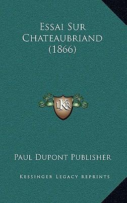 Essai Sur Chateaubriand (1866)