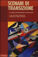 Scenari di transizione. La politica internazionale nel XXI secolo
