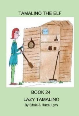Tamalino the Elf. Lazy Tamalino. Book 24