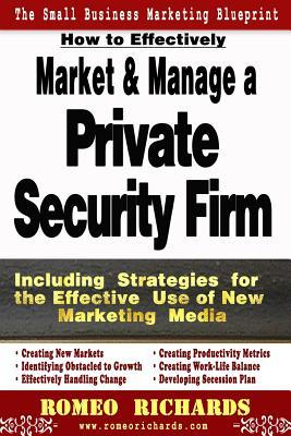 How to Effectively Market and Manage a Private Security Firm