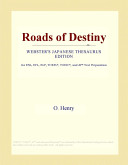 Roads of Destiny (Webster's Japanese Thesaurus Edition)