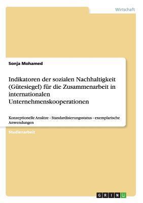 Indikatoren der sozialen Nachhaltigkeit (Gütesiegel) für die Zusammenarbeit in internationalen Unternehmenskooperationen