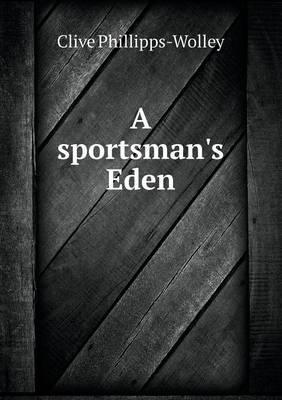 A Sportsman's Eden