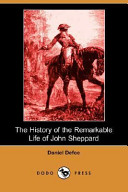 The History of the Remarkable Life of John Sheppard (Dodo Press)