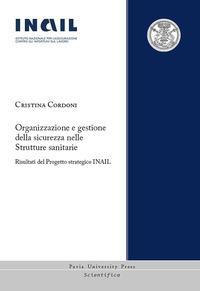 Organizzazione e gestione della sicurezza nelle strutture sanitarie. Risultati del Progetto strategico INAIL