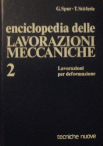 Enciclopedia delle lavorazioni meccaniche - Vol. 2
