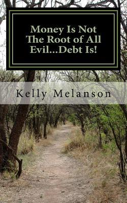 Money Is Not the Root of All Evil… Debt Is!