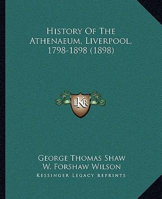 History of the Athenaeum, Liverpool, 1798-1898 (1898)