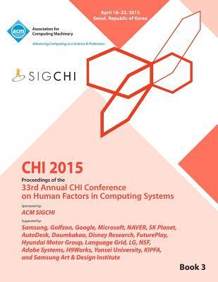 CHI 15 Conference on Human Factor in Computing Systems Vol 3
