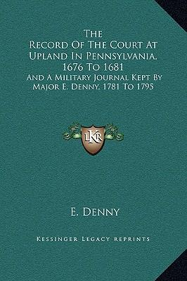 The Record of the Court at Upland in Pennsylvania, 1676 to 1681