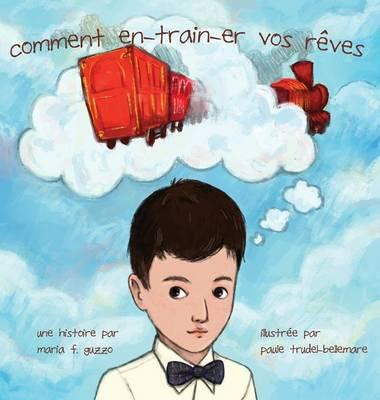 Comment En-Train-Er Vos Reves