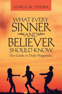 What Every Sinner and Believer Should Know